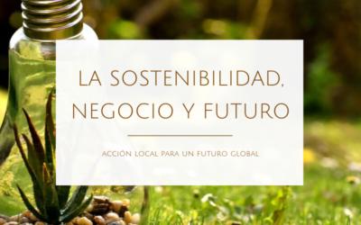 LA SOSTENIBILIDAD, LÍNEA DE NEGOCIO Y DE FUTURO