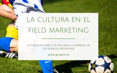 La Eurocopa 2021 y la influencia de la cultura en el Field Marketing